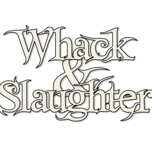 Whack & Slaughter